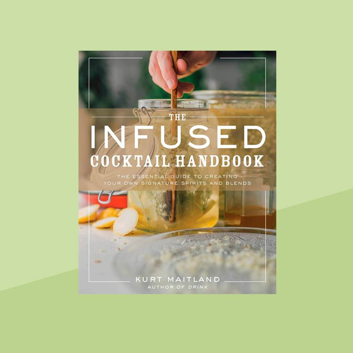 The Infused Cocktail Handbook