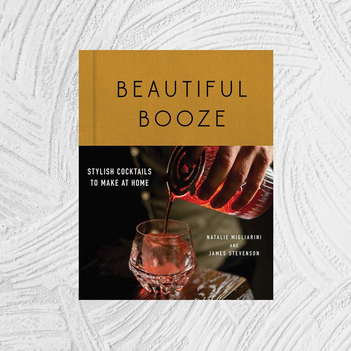 Beautiful Booze: Stylish Cocktails to Make at Home cover