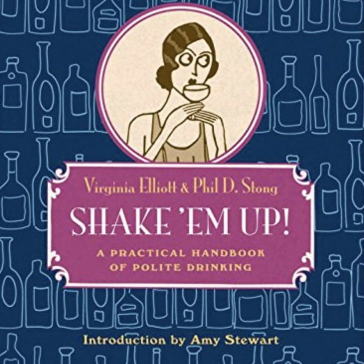 """""""Shake 'Em Up! A Practical Handbook of Polite Drinking"""" by Virginia Elliott and Phil Strong"""