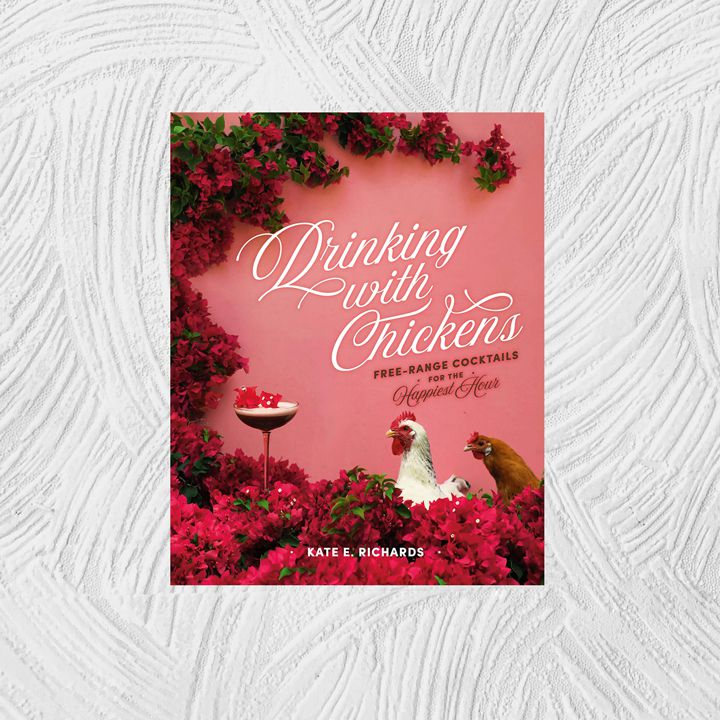 Drinking with Chickens: Free-Range Cocktails for the Happiest Hour cover featuring a white chicken and a brown chicken opposite an espresso martini against a pink and red floral background